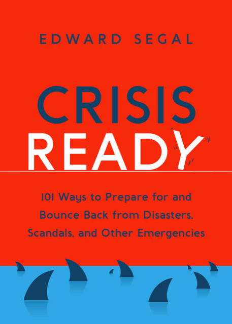 Crisis Ready by Edward Segal Book Cover. 101 Ways to Prepare for and Bounce Back From Disasters, Scandals, and Other Emergencies.